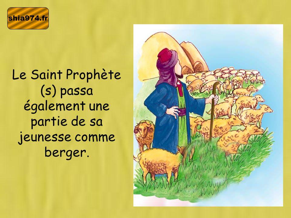 shia974.fr Le Saint Prophète (s) passa également une partie de sa jeunesse comme berger.