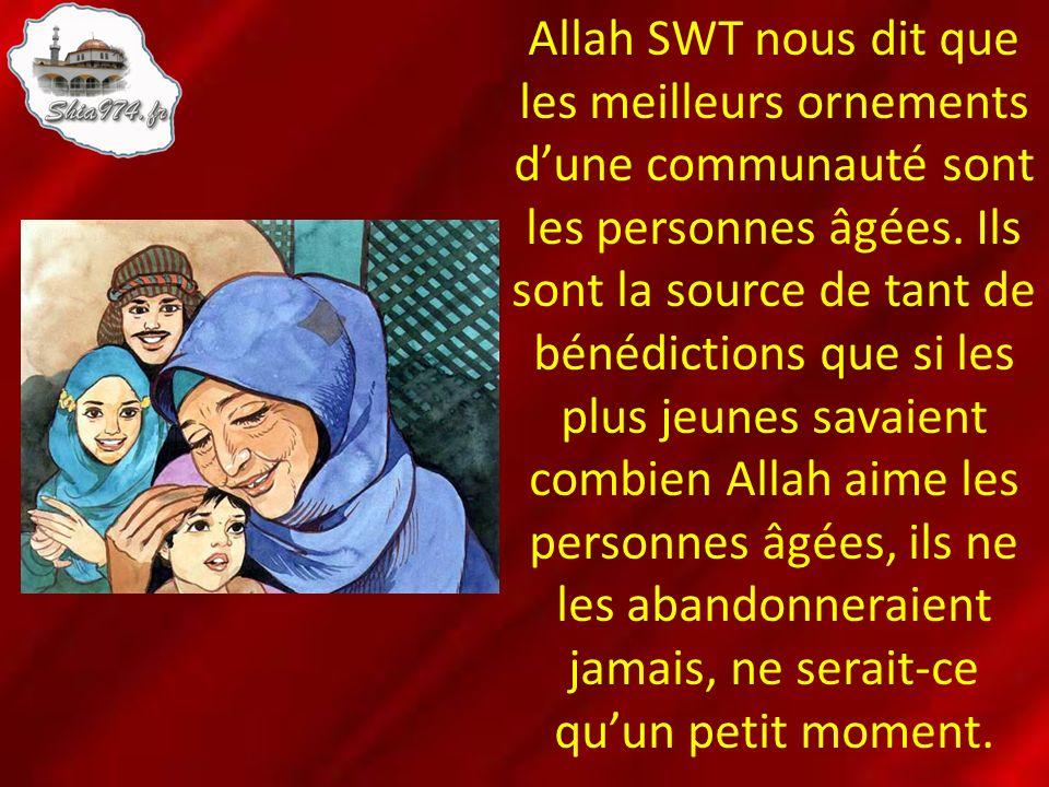 Allah SWT nous dit que les meilleurs ornements d'une communauté sont les personnes âgées.