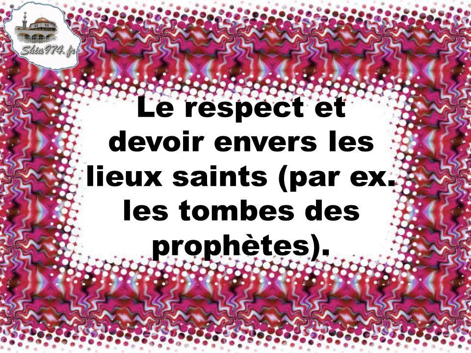 Le respect et devoir envers les lieux saints (par ex