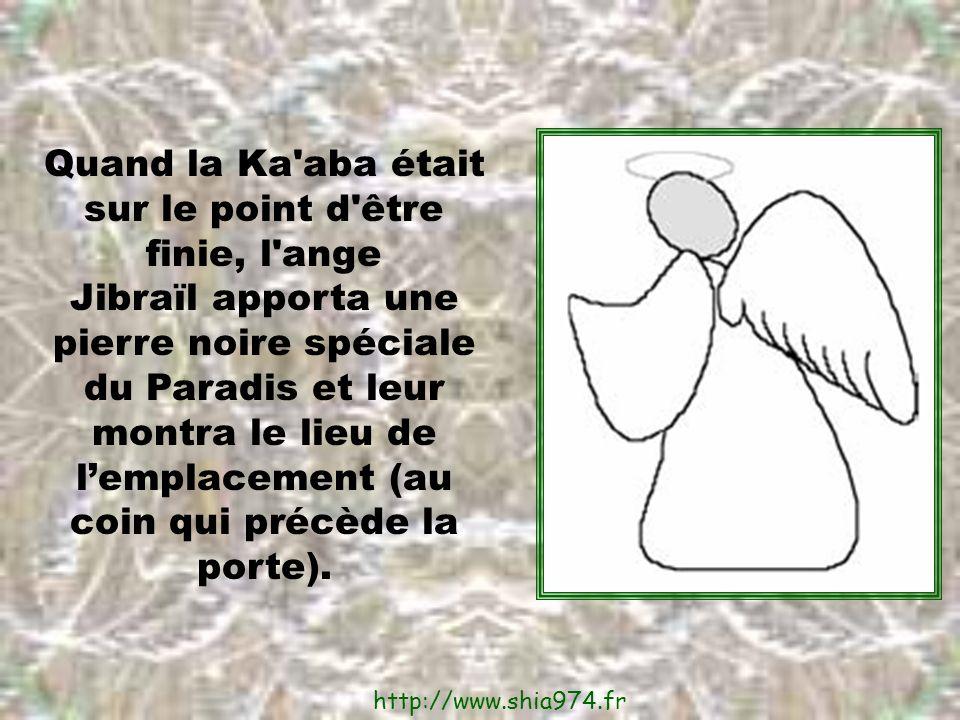 Quand la Ka aba était sur le point d être finie, l ange