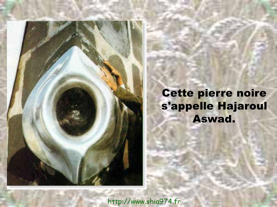 Cette pierre noire s appelle Hajaroul Aswad.