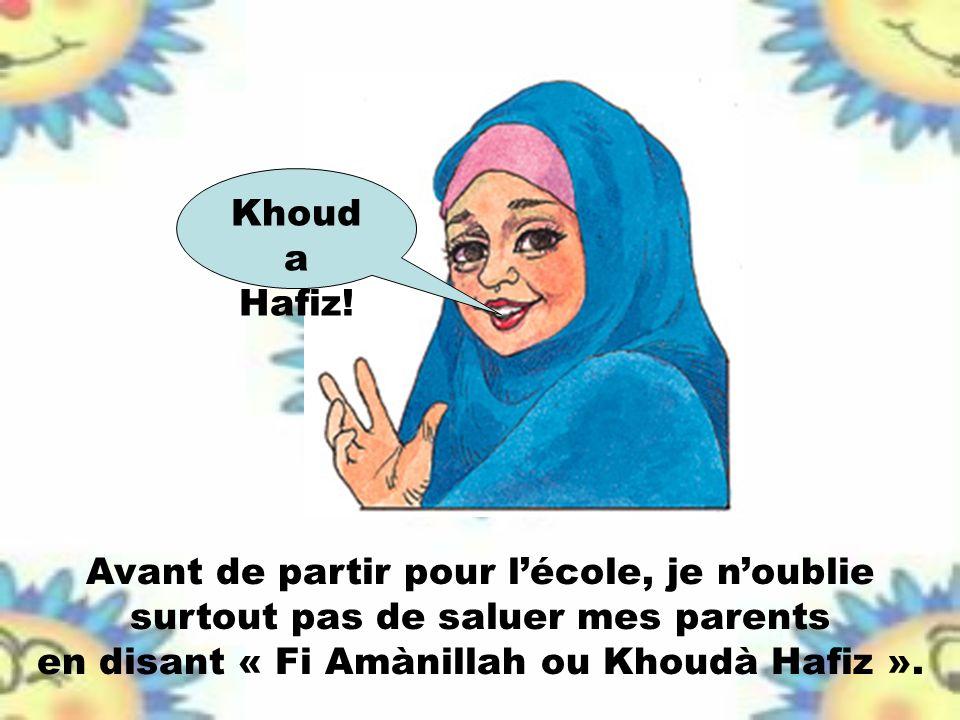 en disant « Fi Amànillah ou Khoudà Hafiz ».