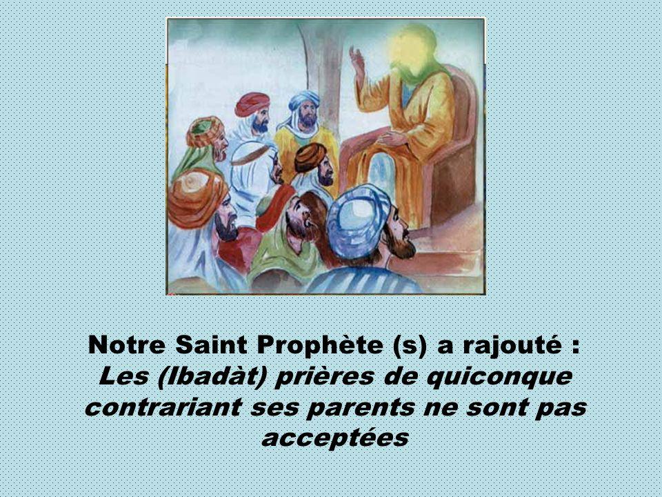 Notre Saint Prophète (s) a rajouté :