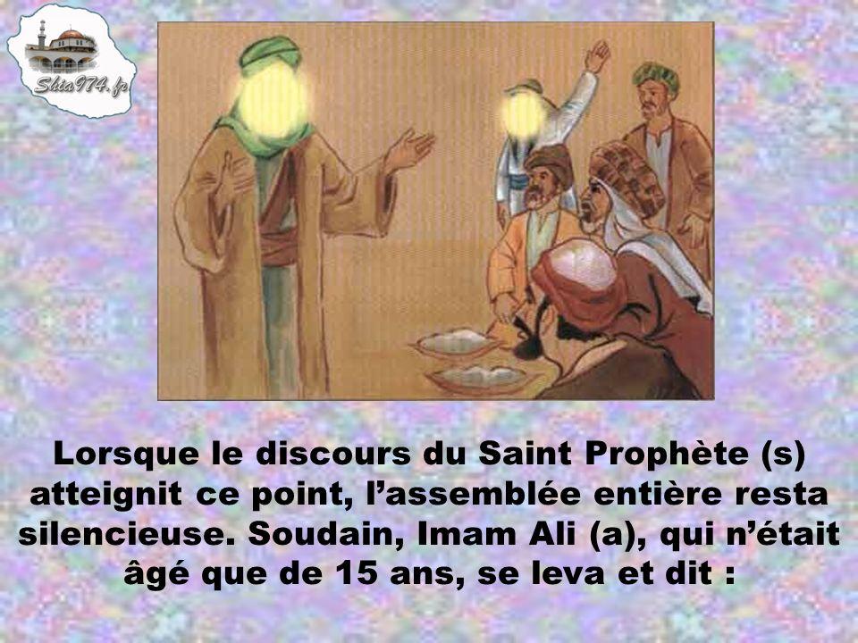 Lorsque le discours du Saint Prophète (s) atteignit ce point, l'assemblée entière resta silencieuse.