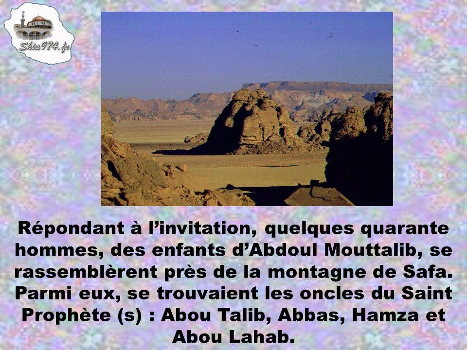 Répondant à l'invitation, quelques quarante hommes, des enfants d'Abdoul Mouttalib, se rassemblèrent près de la montagne de Safa.