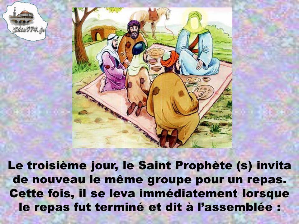 Le troisième jour, le Saint Prophète (s) invita de nouveau le même groupe pour un repas.