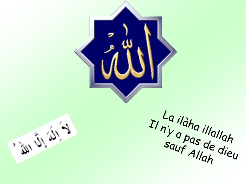 Il n'y a pas de dieu sauf Allah