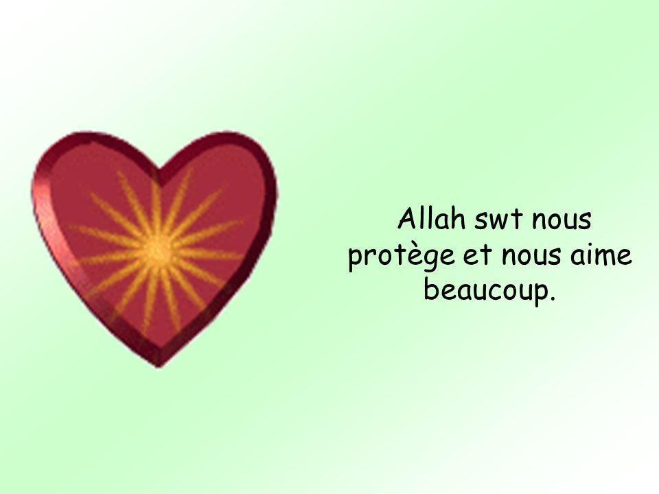 Allah swt nous protège et nous aime beaucoup.