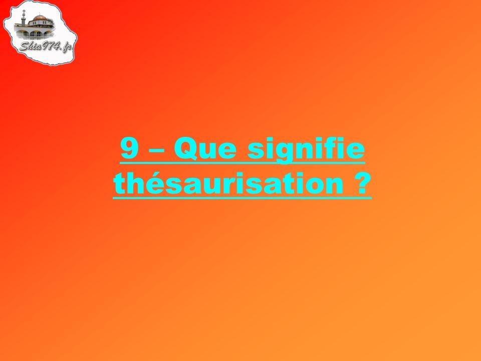 9 – Que signifie thésaurisation