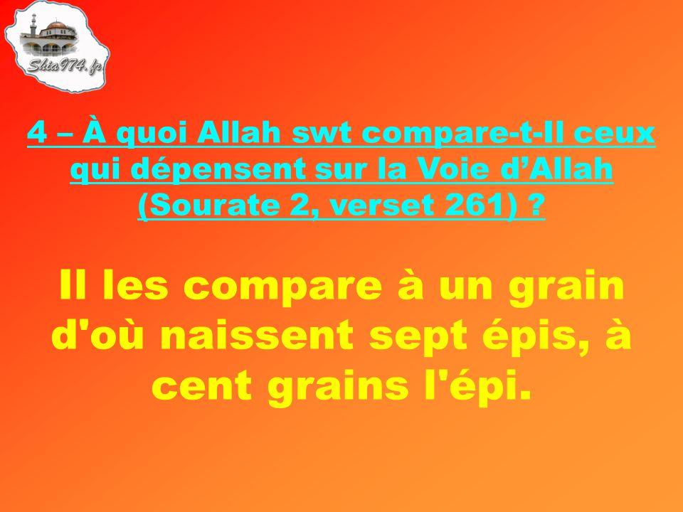 4 – À quoi Allah swt compare-t-Il ceux qui dépensent sur la Voie d'Allah (Sourate 2, verset 261)