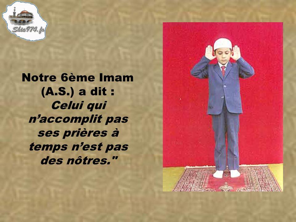 Notre 6ème Imam (A.S.) a dit :