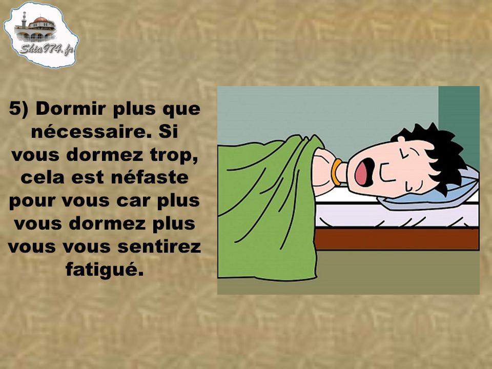 5) Dormir plus que nécessaire