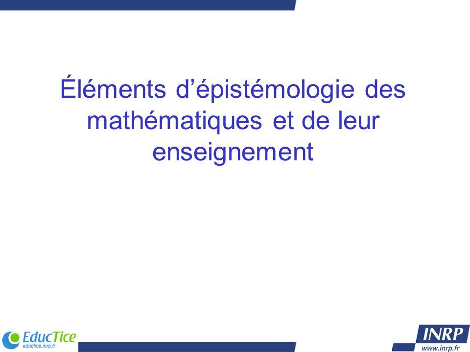 Éléments d'épistémologie des mathématiques et de leur enseignement