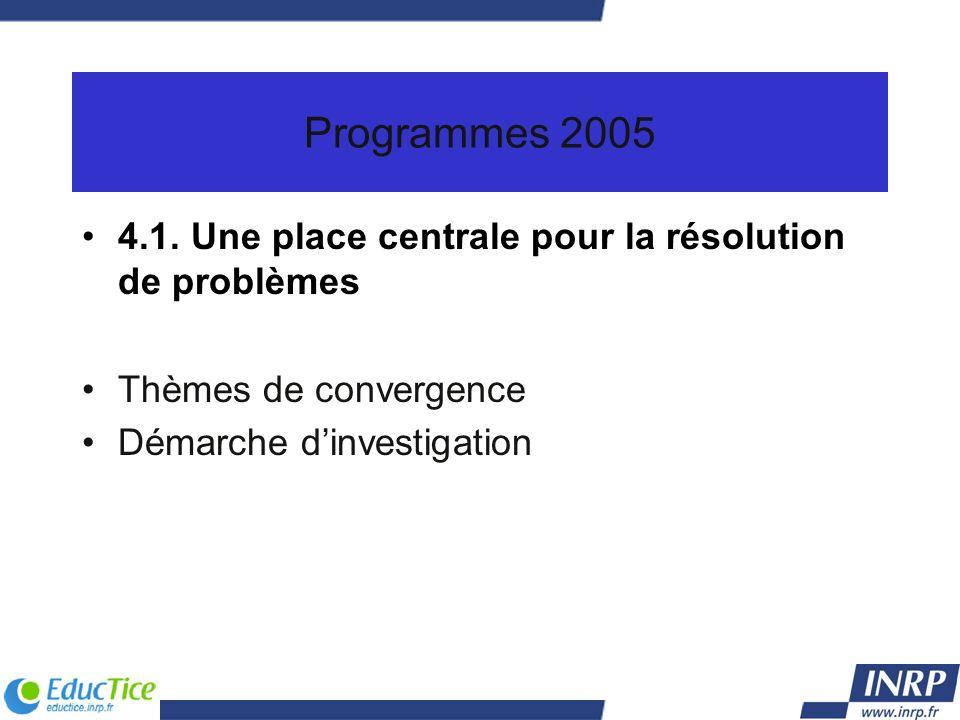 Programmes 2005 4.1. Une place centrale pour la résolution de problèmes.