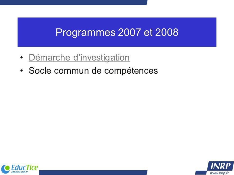 Programmes 2007 et 2008 Démarche d'investigation