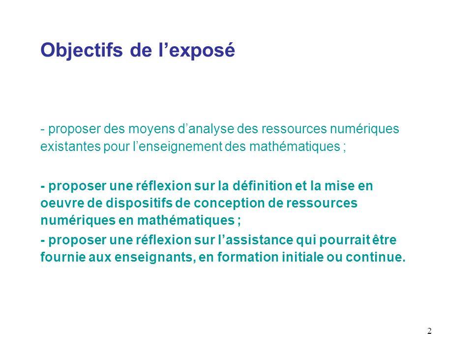 Objectifs de l'exposé proposer des moyens d'analyse des ressources numériques existantes pour l'enseignement des mathématiques ;