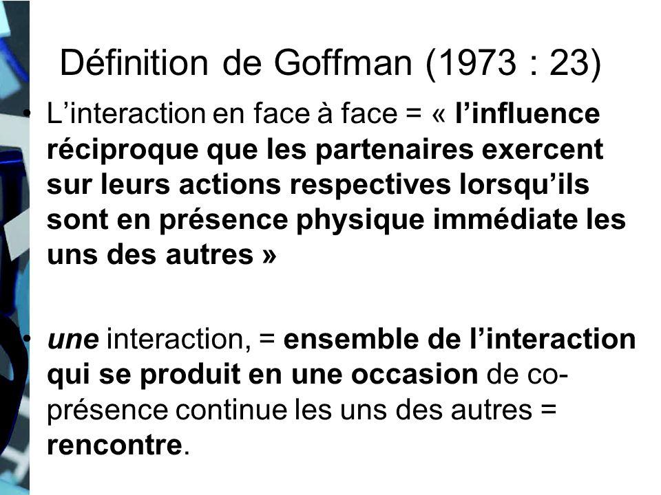Définition de Goffman (1973 : 23)