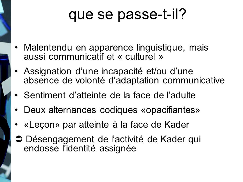 que se passe-t-il Malentendu en apparence linguistique, mais aussi communicatif et « culturel »
