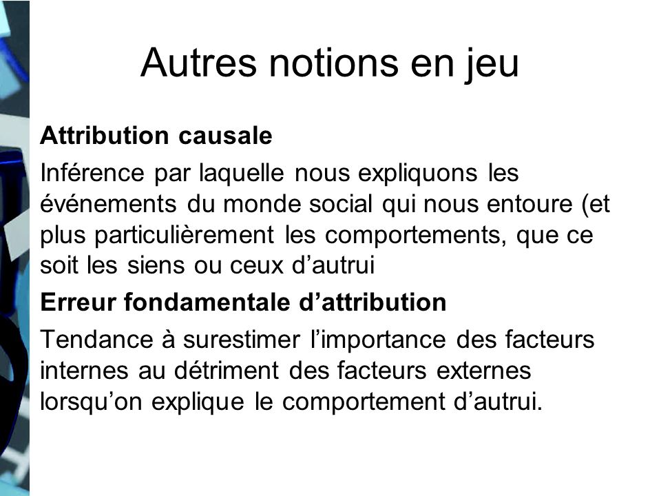 Autres notions en jeu Attribution causale