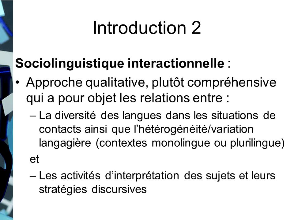 Introduction 2 Sociolinguistique interactionnelle :