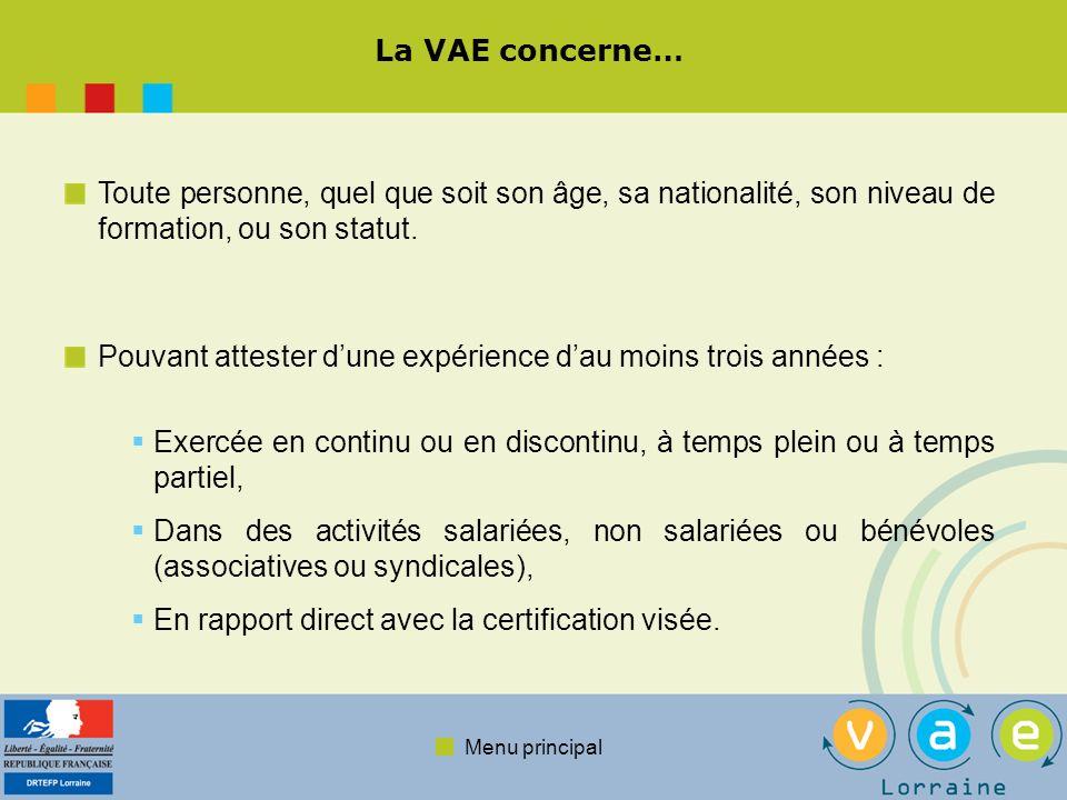 La VAE concerne… Toute personne, quel que soit son âge, sa nationalité, son niveau de formation, ou son statut.