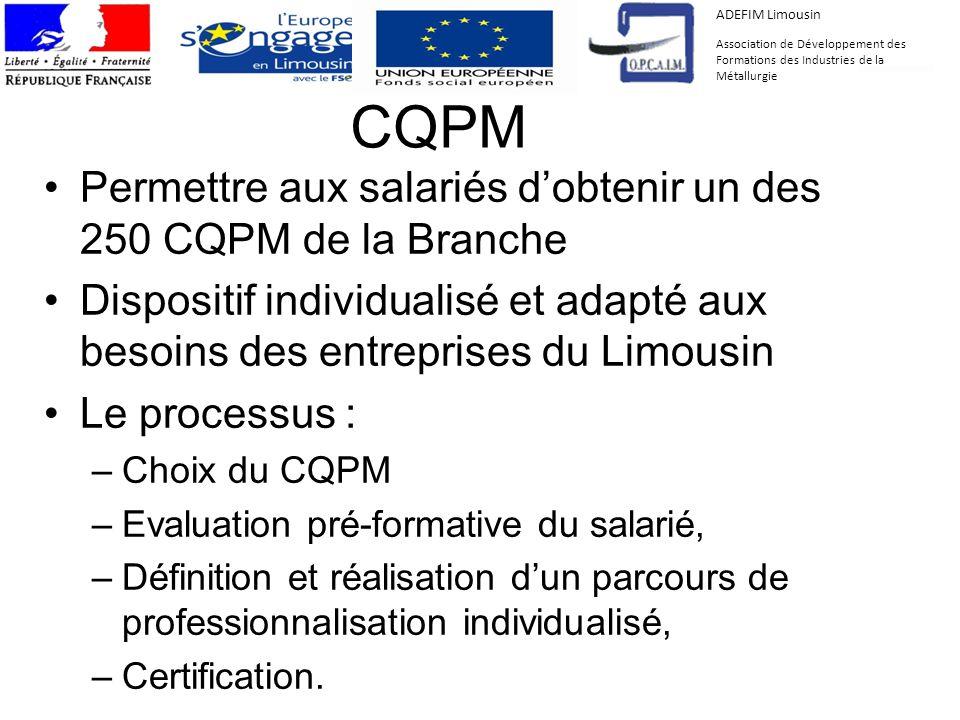 CQPM Permettre aux salariés d'obtenir un des 250 CQPM de la Branche