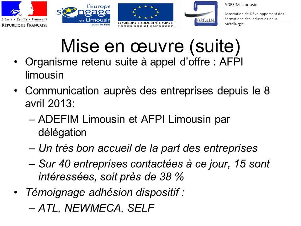 ADEFIM Limousin Association de Développement des Formations des Industries de la Métallurgie. Mise en œuvre (suite)
