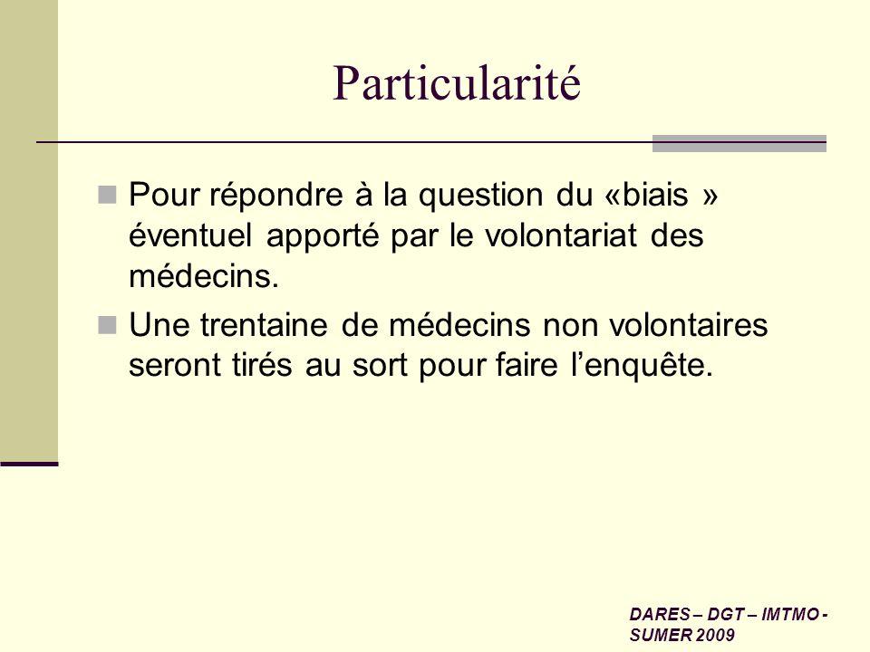 ParticularitéPour répondre à la question du «biais » éventuel apporté par le volontariat des médecins.