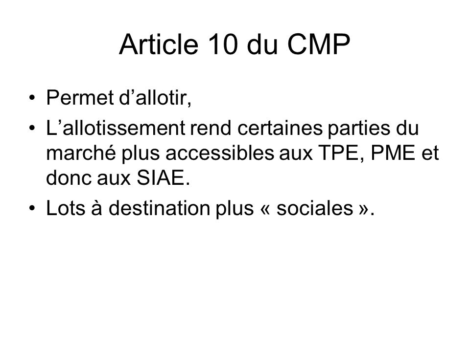 Article 10 du CMP Permet d'allotir,