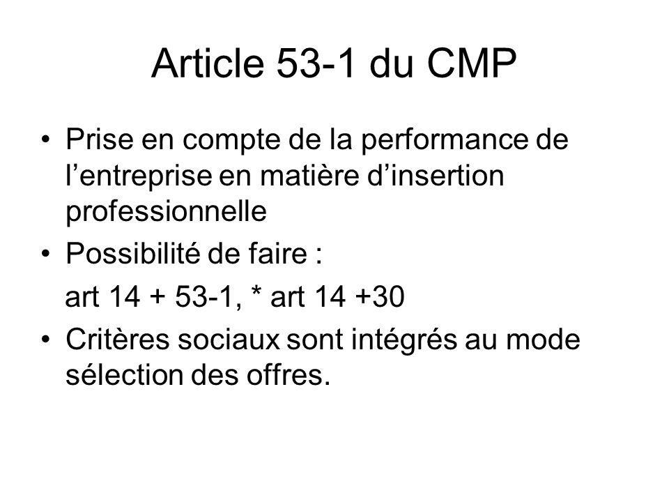 Article 53-1 du CMP Prise en compte de la performance de l'entreprise en matière d'insertion professionnelle.