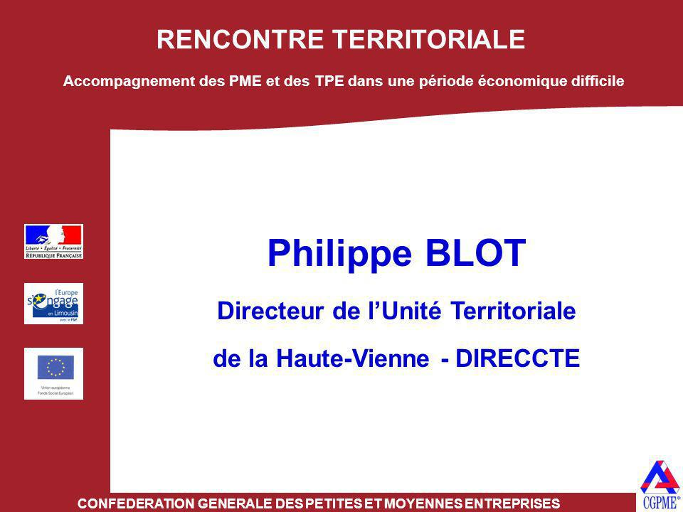 Philippe BLOT RENCONTRE TERRITORIALE Directeur de l'Unité Territoriale