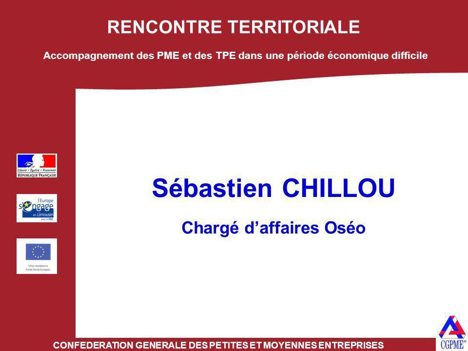 Sébastien CHILLOU RENCONTRE TERRITORIALE Chargé d'affaires Oséo