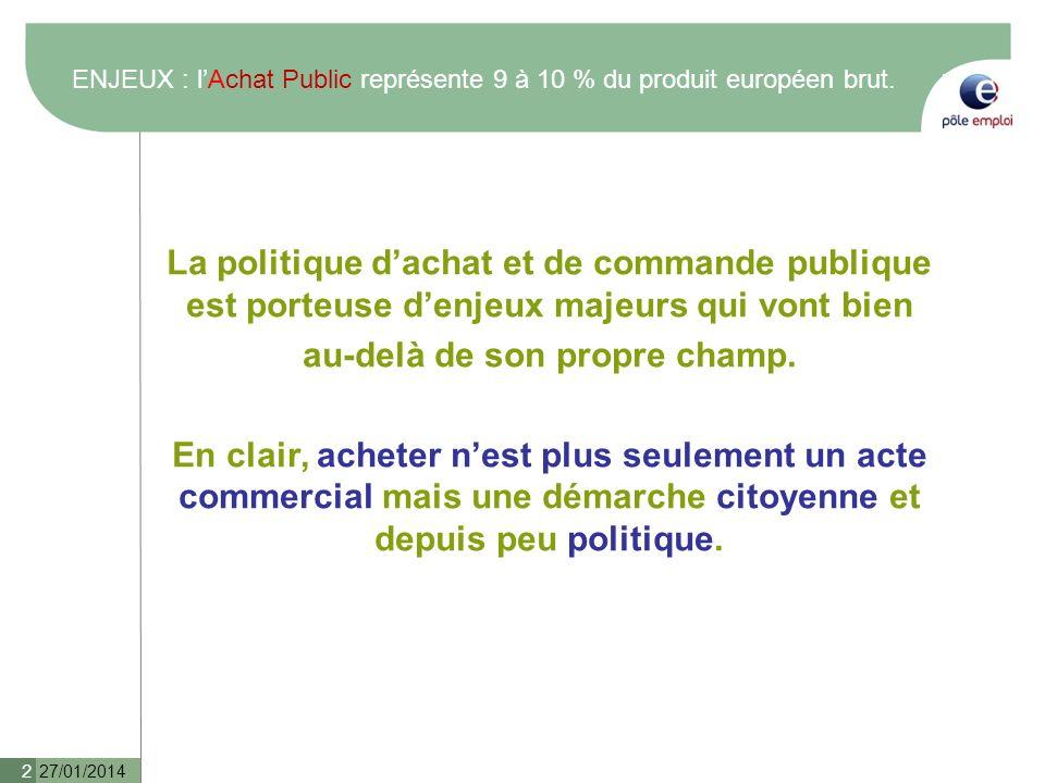 ENJEUX : l'Achat Public représente 9 à 10 % du produit européen brut.