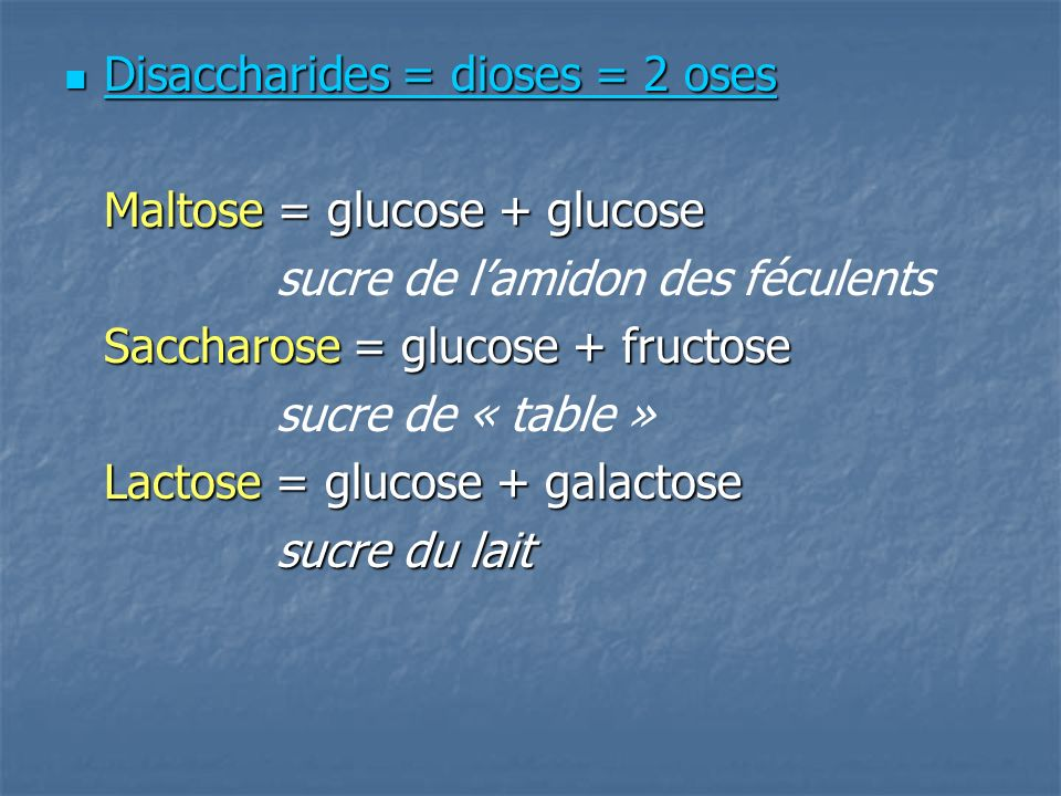 Disaccharides = dioses = 2 oses