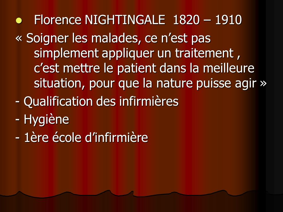 Florence NIGHTINGALE 1820 – 1910