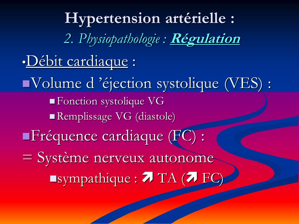 Hypertension artérielle : 2. Physiopathologie : Régulation