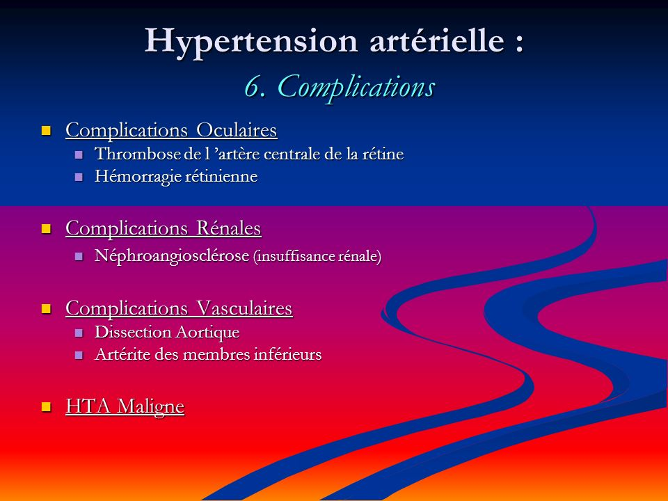 Hypertension artérielle : 6. Complications