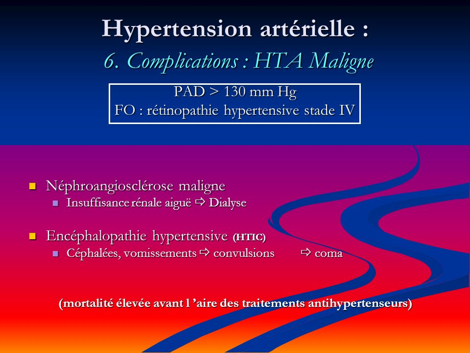 Hypertension artérielle : 6. Complications : HTA Maligne