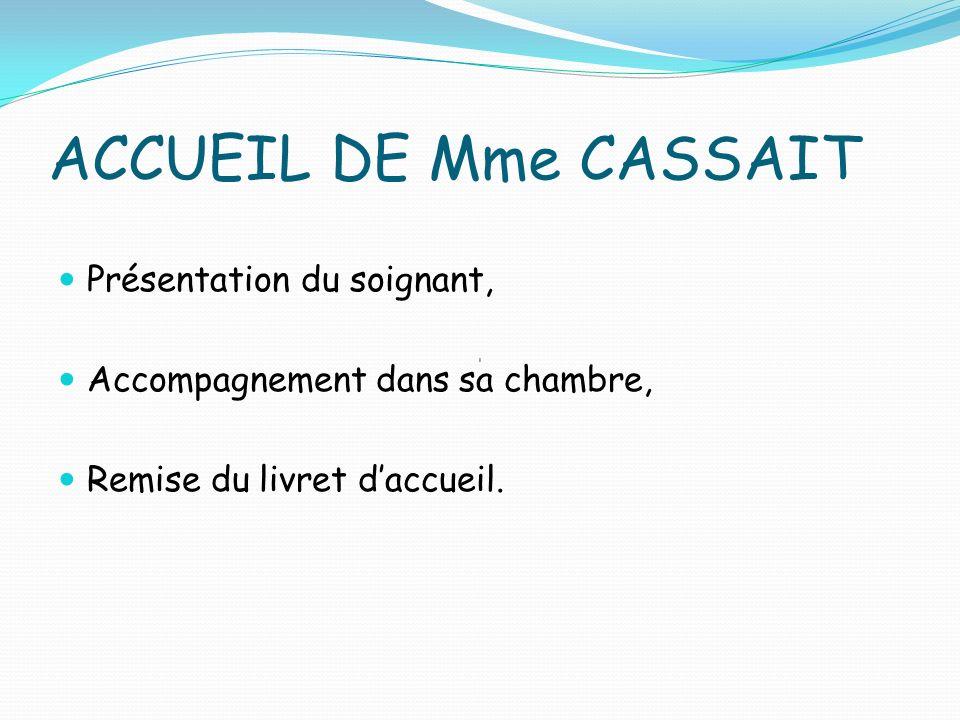 ACCUEIL DE Mme CASSAIT Présentation du soignant,