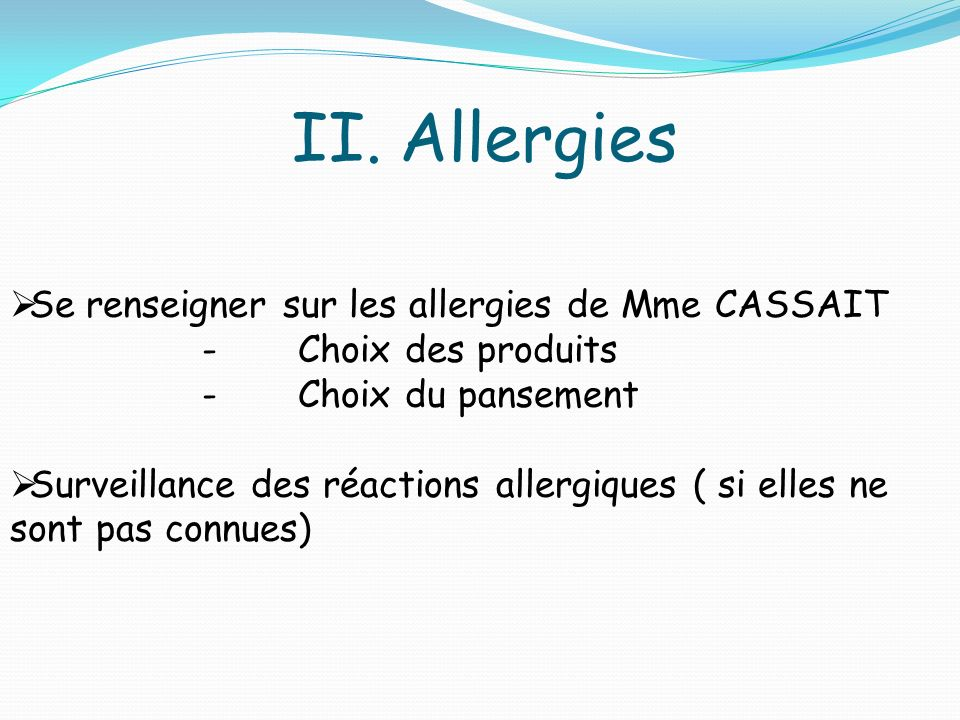 Allergies Se renseigner sur les allergies de Mme CASSAIT