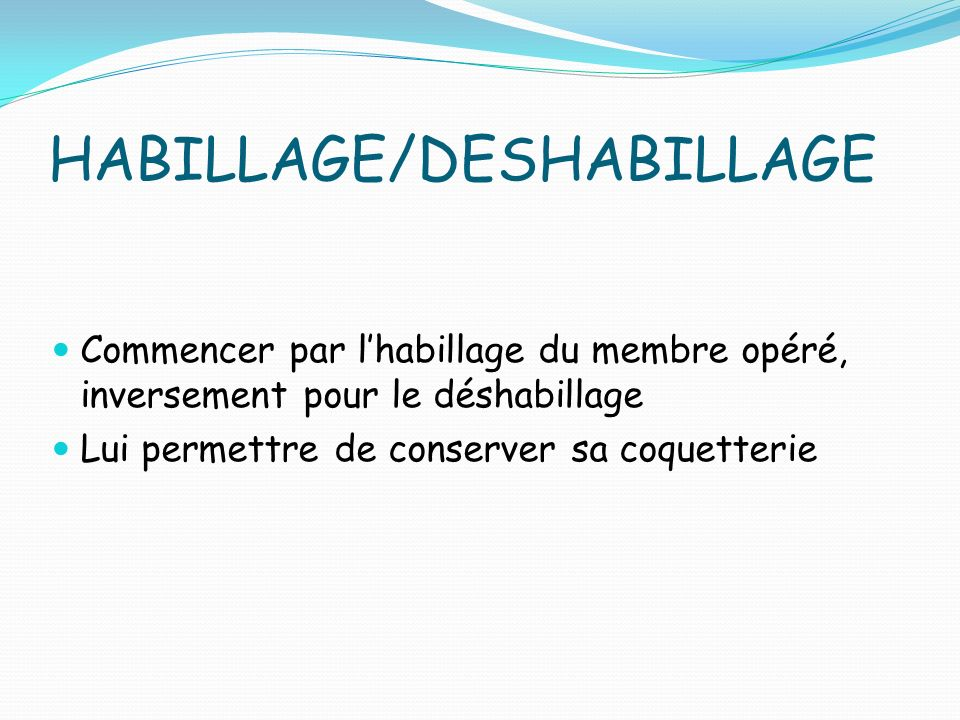 HABILLAGE/DESHABILLAGE