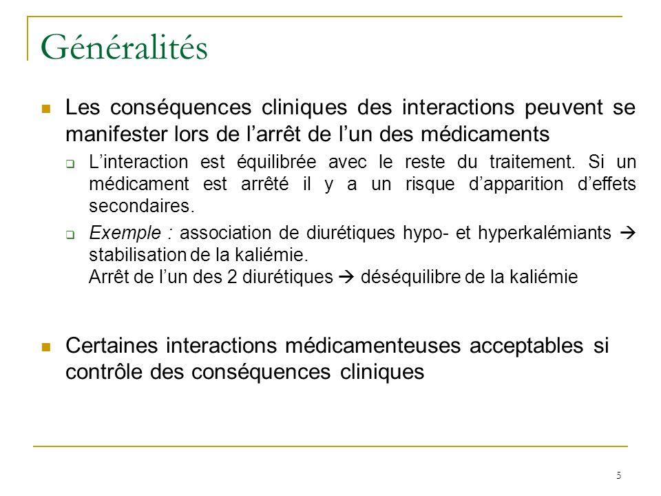 Généralités Les conséquences cliniques des interactions peuvent se manifester lors de l'arrêt de l'un des médicaments.