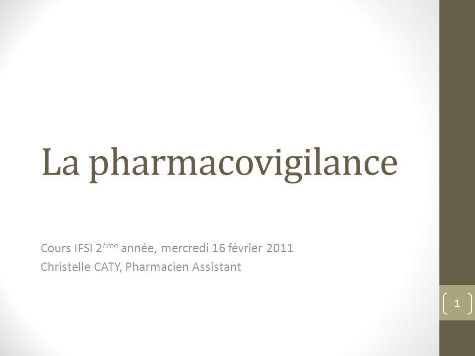 La pharmacovigilance Cours IFSI 2ème année, mercredi 16 février 2011