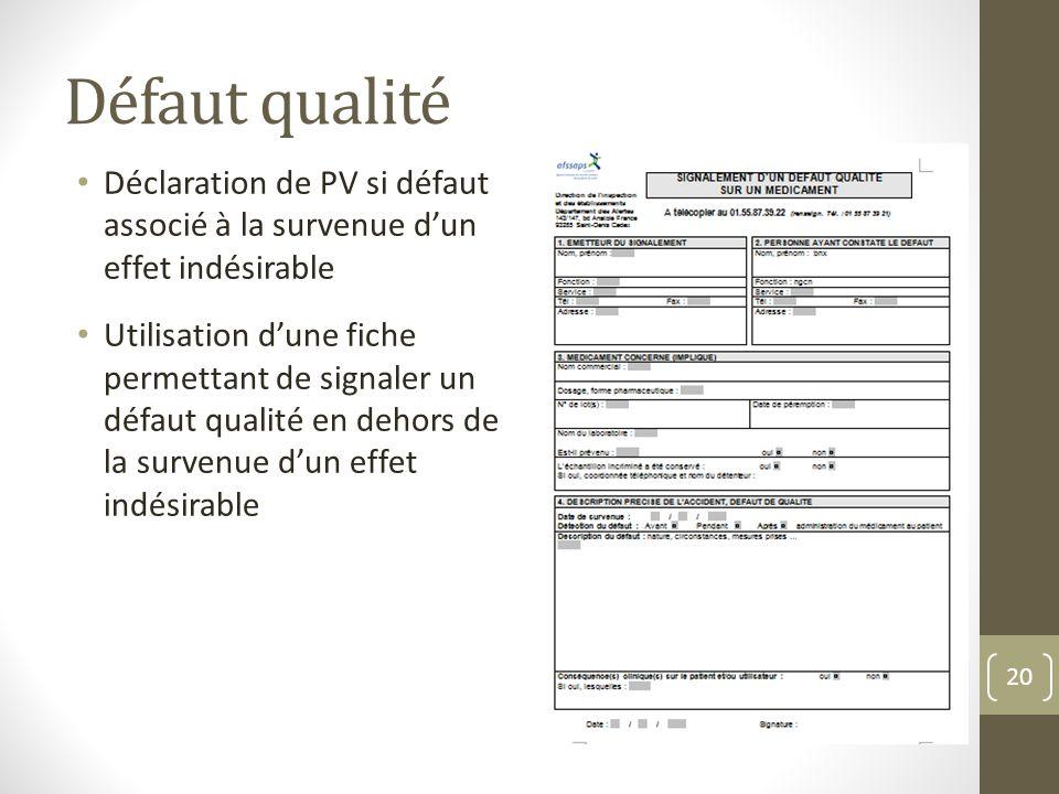 Défaut qualité Déclaration de PV si défaut associé à la survenue d'un effet indésirable.