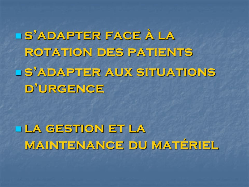 s'adapter face à la rotation des patients