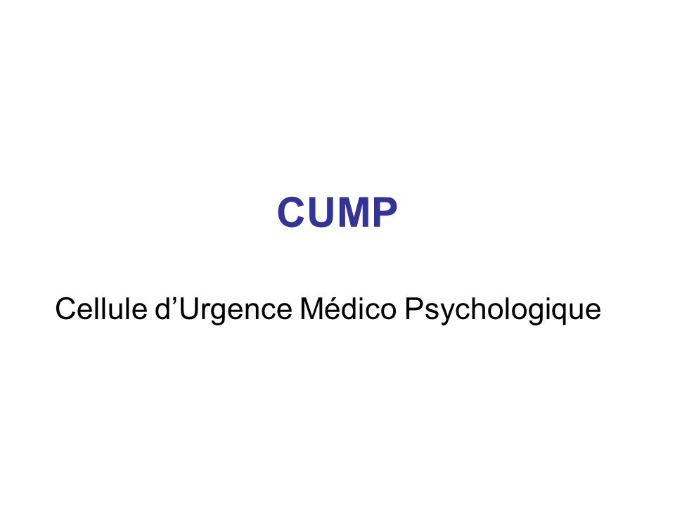 Cellule d'Urgence Médico Psychologique