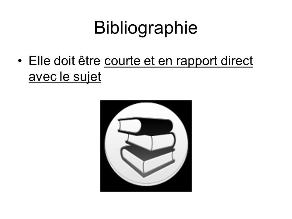 Bibliographie Elle doit être courte et en rapport direct avec le sujet
