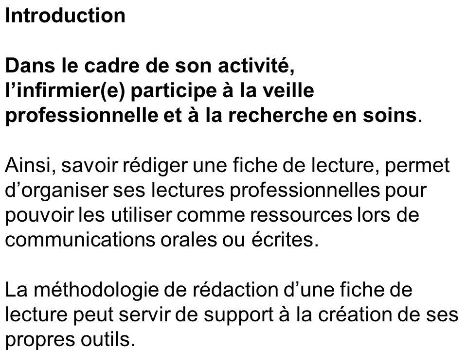 Introduction Dans le cadre de son activité, l'infirmier(e) participe à la veille professionnelle et à la recherche en soins.