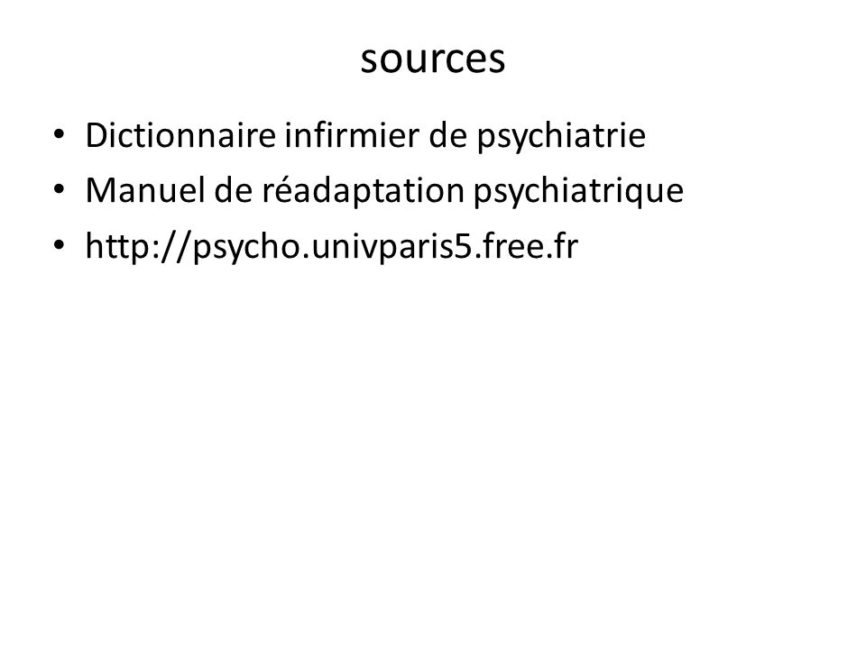 sources Dictionnaire infirmier de psychiatrie