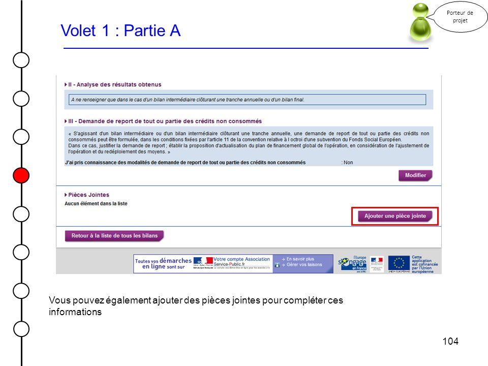 Porteur de projet Volet 1 : Partie A. Vous pouvez également ajouter des pièces jointes pour compléter ces informations.